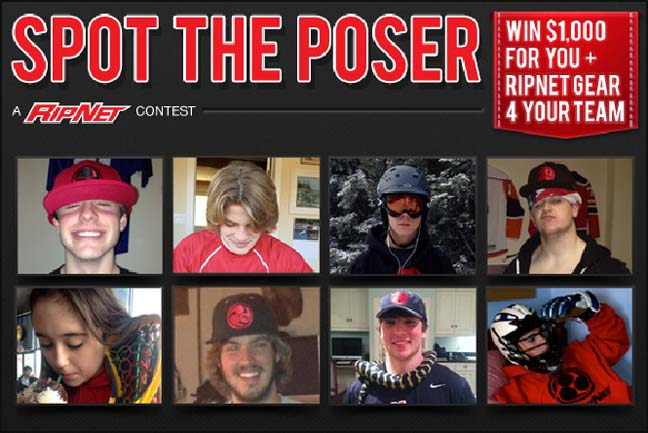 The SpotThePoser contest gives everyone over thirteen years of age the chance to win $1,000 for themselves and $100 of free RipNet gear for up to 20 of their teammates or friends.