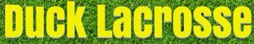 Duck lacrosse